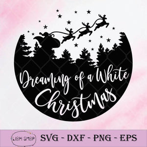 Dreaming Of A White Christmas Merry Xmas Holiday SVG-SVGPrints