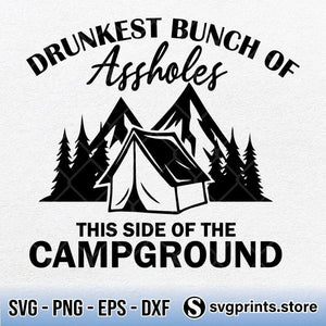 Drunkest Bunch Of Assholes This Side Of The Campground SVG PNG DXF EPS-SVGPrints