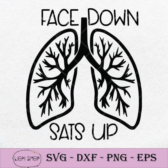 Face Down Sats Up Funny Nurse And Respiratory Therapist SVG PNG Silhouette Cricut File DXF EPS-SVGPrints