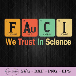 Fauci We Trust In Science Not Morons Periodic Table SVG PNG DXF EPS-SVGPrints