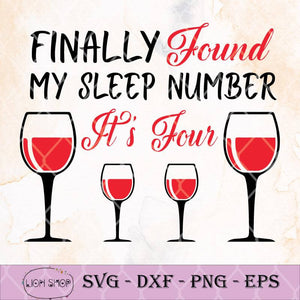 Finally Found My Sleep Number It's Four SVG-SVGPrints
