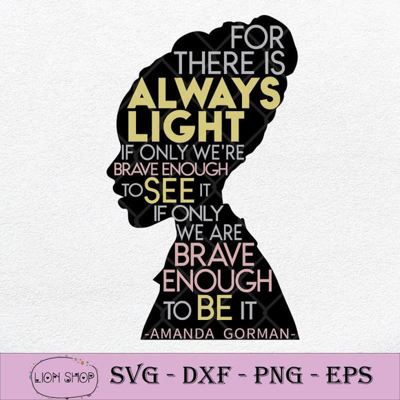 For There Is Always Light If Only We're Brave Enough To See It SVG PNG-SVGPrints