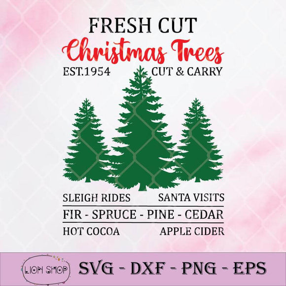 Fresh Cut Christmas Trees Est 1954 Cut & Carry Sleigh Rides Santa Visits Fir Spruce Pine Cedar Hot Cocoa Apple Cider SVG-SVGPrints