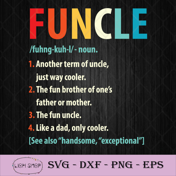 Funcle Noun Another Term Of Uncle Just Way Cooler SVG PNG DXF EPS-SVGPrints