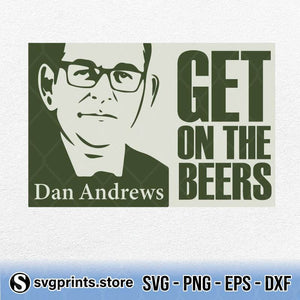 Get On The Beers SVG, Dan Andrews Get On The Beers SVG-SVGPrints