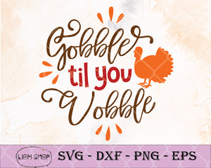 Gobble Till You Wobble Thanksgiving Turkey SVG, Gobble Till You Wobble SVG Clipart PNG Digital - SVGPrints
