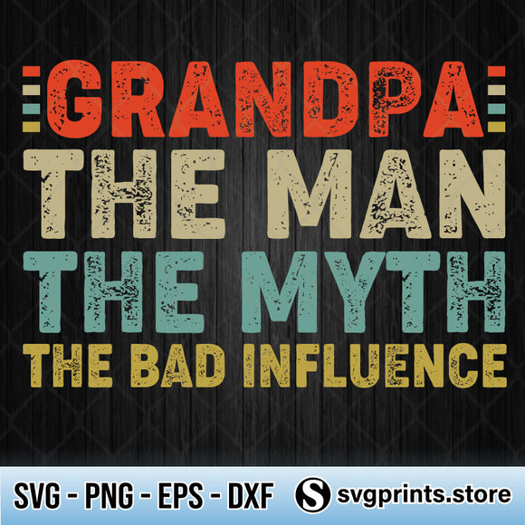 Grandpa Man Myth Bad Influence SVG PNG DXF EPS-SVGPrints
