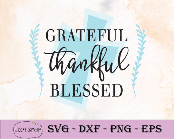 Grateful Thankful Blessed SVG Clipart PNG Digital Download - SVGPrints