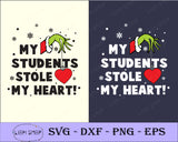Grinch SVG, Heart SVG, Love SVG, Grinch My Heart My Studentss Stole My Heart SVG - SVGPrints