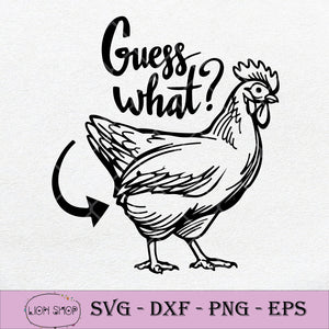 Guess What? Chicken Butt SVG PNG Silhouette Cricut File DXF EPS-SVGPrints