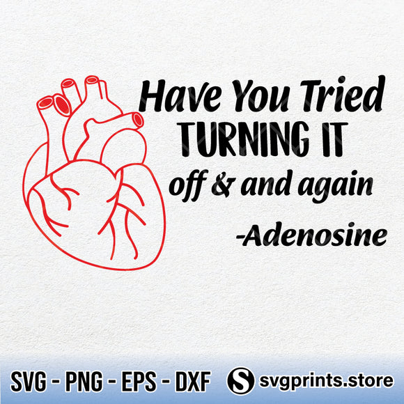 Heart Have You Tried Turning It Off And On Again Adenosine SVG Cricut File-SVGPrints
