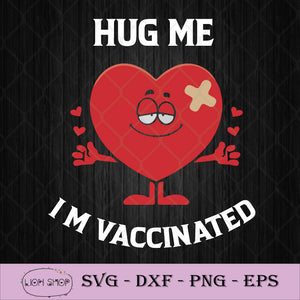 Hug Me Im Vaccinated Funny Vaccinated Valentine SVG PNG Clipart-SVGPrints