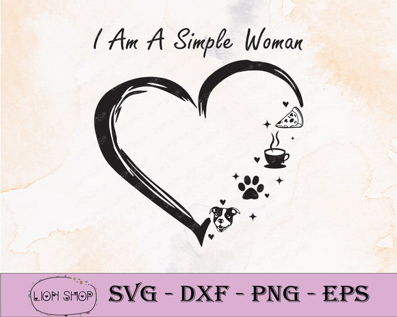 I Am A Simple Woman SVG PNG Clipart Digital Download - SVGPrints