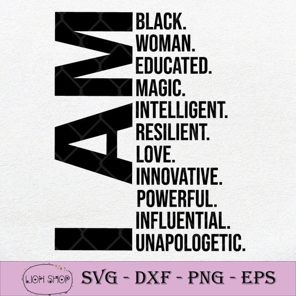 I Am Black Woman Educated Magic Intelligent Resilient Love Innovative SVG-SVGPrints