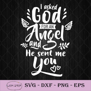 I Asked God For An Angel And He Sent Me You SVG PNG Silhouette Cricut File DXF EPS-SVGPrints