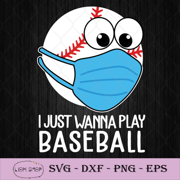 I Just Wanna Play Baseball SVG, Baseball Face Mask SVG PNG Silhouette-SVGPrints