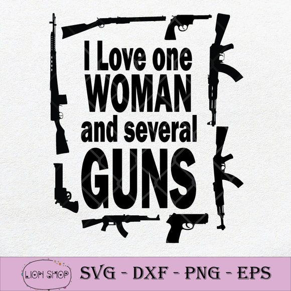 I Love One Woman And Several Guns SVG PNG DXF EPS-SVGPrints