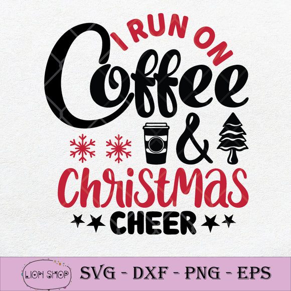 I Run On Coffee And Christmas Cheer SVG PNG DXF EPS-SVGPrints
