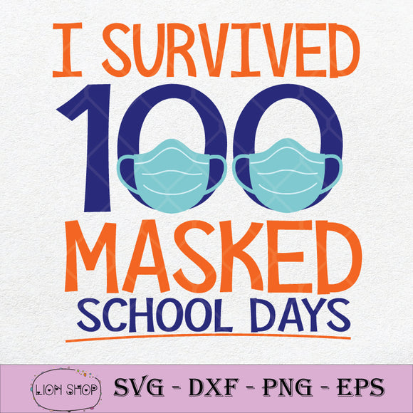 I Survived 100 Masked School Days SVG, Student Life Back To School SVG-SVGPrints