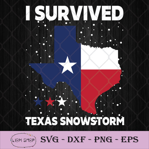 I Survived Texas Snow Storm SVG PNG DXF EPS-SVGPrints