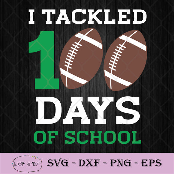 I Tackled 100 Days Of School SVG, American Football SVG, 100th Day Of School-SVGPrints