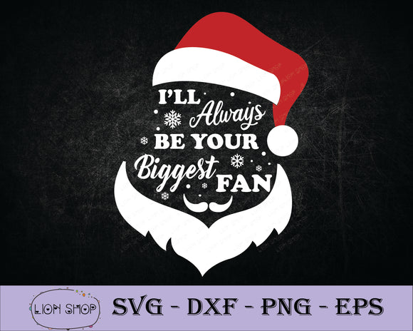 I Will Always Be Your Biggest Fan Santa Claus SVG PNG Clipart Digital Download - SVGPrints
