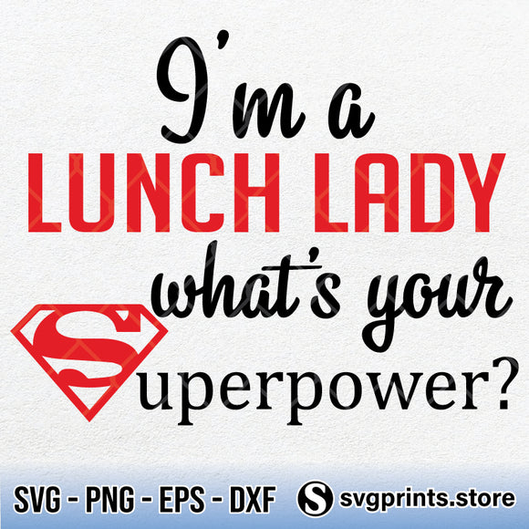 I'm a Lunch Lady Whats Your Superpower SVG PNG DXF EPS-SVGPrints