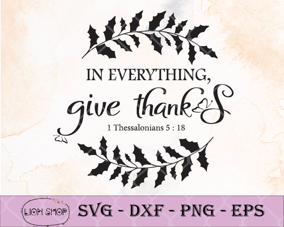 In Everything Give Thanks - 1 Thessalonians 5:18 SVG Clipart PNG EPS DXF - SVGPrints
