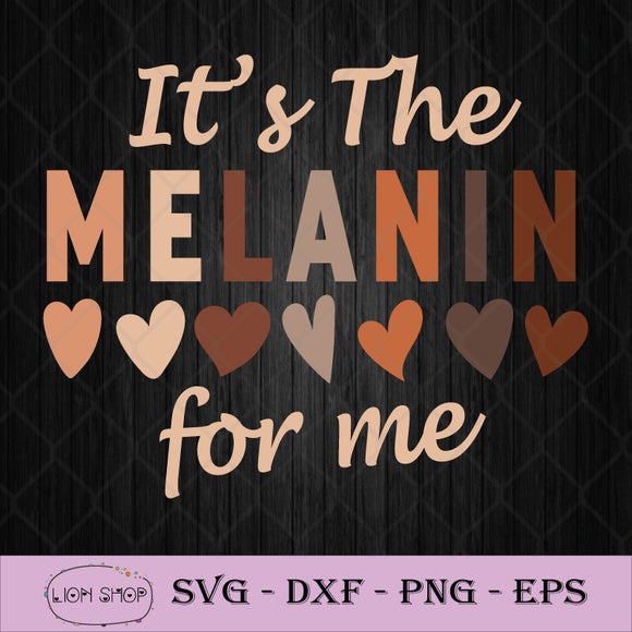 It's The Melanin For Me SVG, Black Pride SVG, Black History SVG PNG-SVGPrints