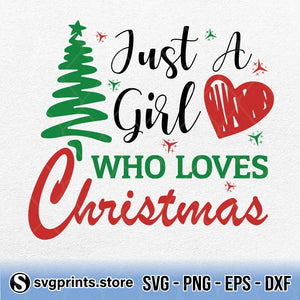 Just A Girl Who Loves Christmas SVG Clipart PNG Digital Cut Files, Merry Christmas SVG - SVGPrints
