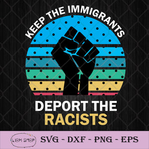 Keep The Immigrants Deport The Racists Hand Vintage SVG-SVGPrints