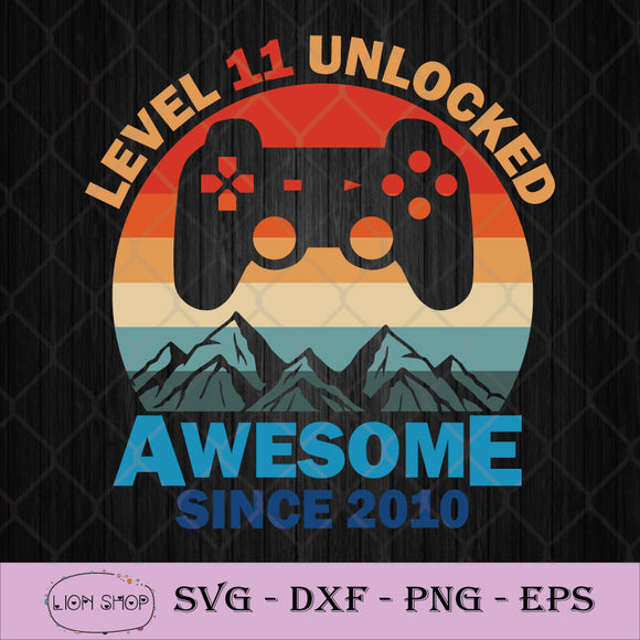 Level 11 Unlocked Birthday 11 Years Old Awesome Since 2010 SVG-SVGPrints