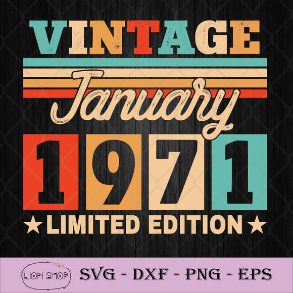 Limited Edition January 1971 SVG, 50th Birthday Gift SVG PNG Clipart-SVGPrints