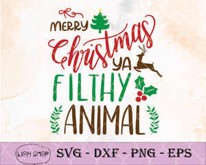 Merry Christmas Ya Filthy Animal SVG-Merry Christmas Clipart PNG DXF EPS-SVGPrints
