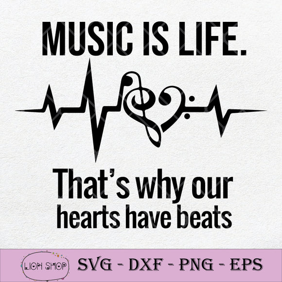 Music Is Life Thats Why Hearts Have Beats SVG PNG DXF EPS-SVGPrints