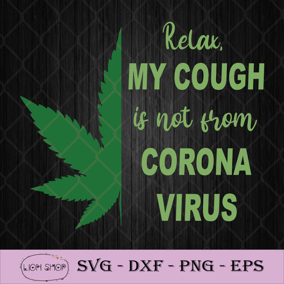 My Cough Is Not From Corona Virus SVG, Cannabis SVG-SVGPrints