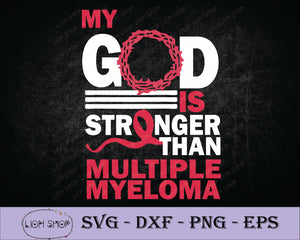 My God Is Stronger Than Multiple Myeloma Awareness SVG Clipart Digital Download - SVGPrints