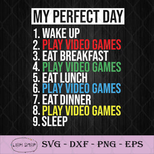 My Perfect Day Video Games SVG, Gift for Game Lover SVG PNG Silhouette-SVGPrints