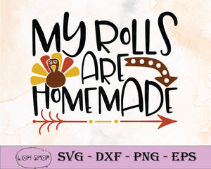 My Rolls Are Homemade SVG, Thanks Giving SVG Clipart PNG Digital Download - SVGPrints