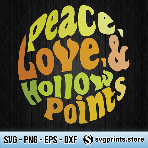 Peace Love And Hollow Points SVG PNG DXF EPS-SVGPrints