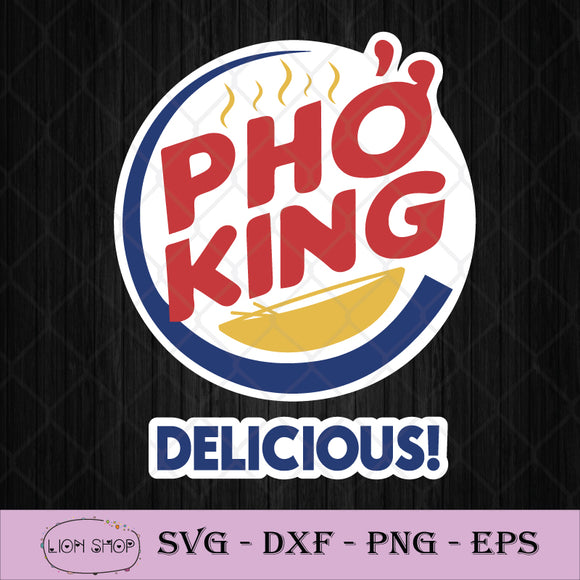 Pho King Delicious SVG, Pho is King SVG PNG Image Clipart Silhouette-SVGPrints