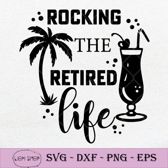 Rocking The Retired Life Retirement SVG PNG DXF EPS-SVGPrints