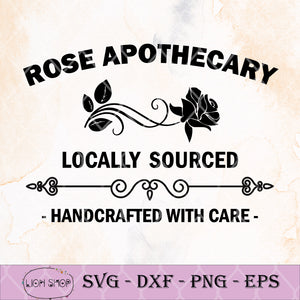 Rose Apothecary Locally Sourced Handcrafted With Care SVG-SVGPrints