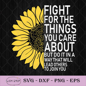 Ruth Bader Sunflower Fight For The Things you Care About But Do It In A Way That Will Lead Others To join You SVG-SVGPrints