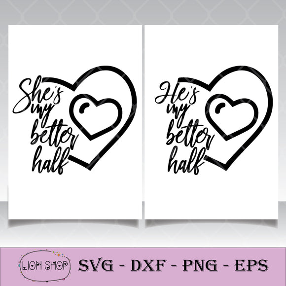 She's My Better Half SVG, He's My Better Half SVG Quotes PNG Clipart-SVGPrints