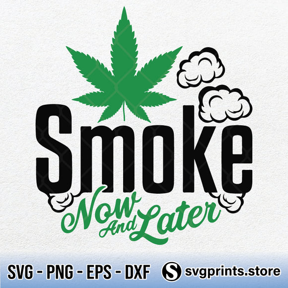 Smoke Now and Later SVG-SVGPrints