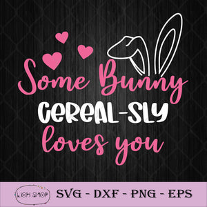 Some Bunny Cereal Sly Loves You SVG, Easter SVG PNG Silhouette-SVGPrints