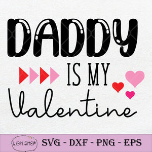 Sorry Boys Daddy Is My Valentine SVG PNG Silhouette Clipart Cricut File-SVGPrints