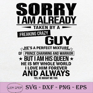 Sorry I Am Already Taken By A Freaking Awesome Man SVG PNG DXF EPS-SVGPrints