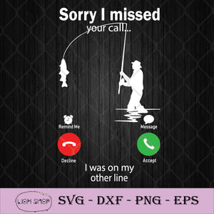 Sorry I Missed Your Call I Was On My Other Line SVG PNG DXF EPS Silhouette Cricut-SVGPrints